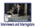 Interviewers and interrogators